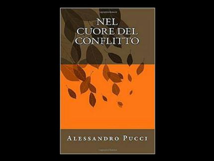 Nel cuore del conflitto - Alessandro Pucci