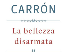 """La bellezza disarmata"" di Carron"