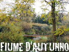 Confluenze: passeggiata fiume d'autunno