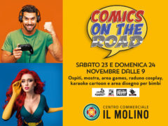 "Al Centro Commerciale Il Molino di Senigallia il 23 e 24 novembre arriva ""Comics on the Road"""